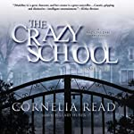The Crazy School | Cornelia Read