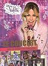 Violetta le concert : Tous les secrets des coulisses ! par Disney