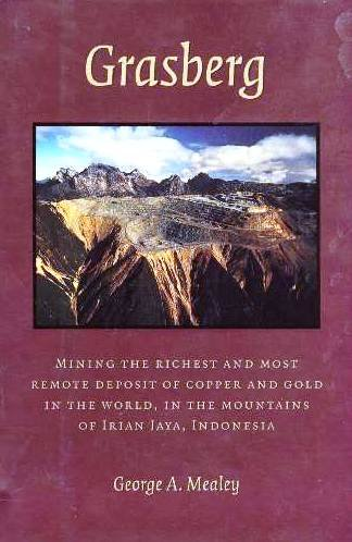 Grasberg  Mining The Richest And Most Remote Deposit Of Copper And Gold In The World  In The Mountains Of Irian Jaya  Indonesia