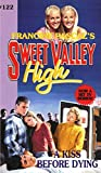 A Kiss Before Dying (Sweet Valley High Book 122)