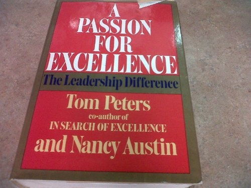 A Passion For Excellence by Tom Peters and Nancy Austin