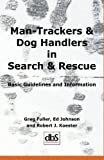 Man-Trackers and Dog Handlers in Search and Rescue 9781879471313