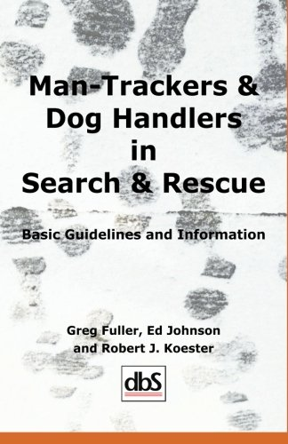Man-Trackers & Dog Handlers in Search & Rescue: Basic Guidelines and Information