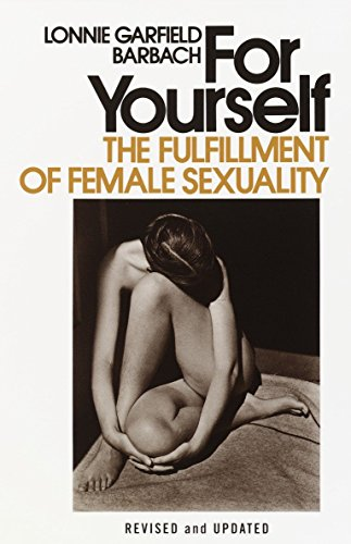 For Yourself: The Fulfillment of Female Sexuality