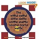 The wifful wafful diffle daffle sniffle snaffle snorful dorful waffle