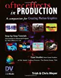 After Effects in Production: A Companion for Creating Motion Graphics /CD