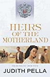 Front cover for the book Heirs of the Motherland by Michael Phillips