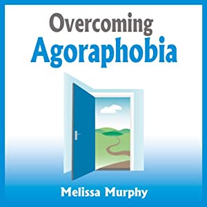Overcoming Agoraphobia Audiobook