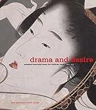 Drama and Desire, Howard Hibbett, Masato Naito, Kobayashi Tadashi, Asano Shugo, 0878467106