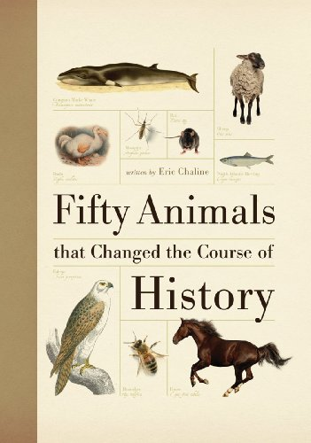 [Fifty Animals that Changed the Course of History (Fifty Things That Changed the Course of History)] (Animals That Begin With E)