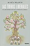 Las tribus liberales: Una deconstrucción de la mitología liberal