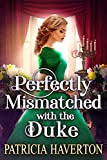 Perfectly Mismatched with the Duke: A Historical