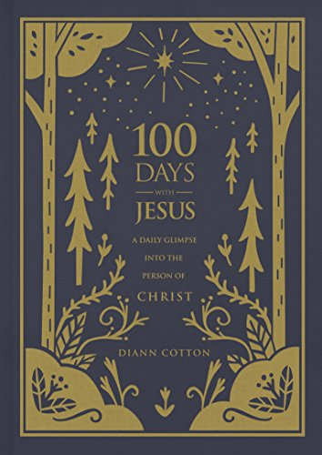 100 Days with Jesus: A Daily Glimpse into the Person of Christ cover