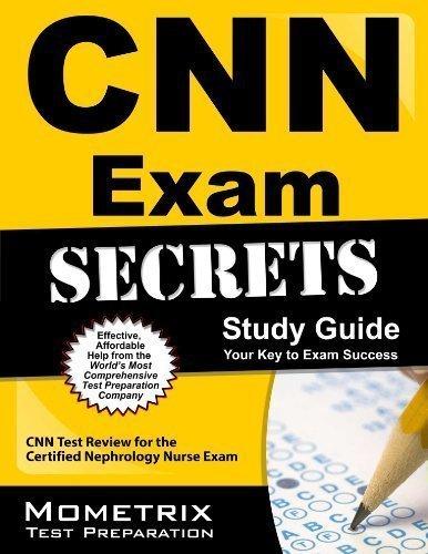 CNN Exam Secrets Study Guide: CNN Test Review for the Certified Nephrology Nurse Exam by CNN Exam Secrets Test Prep Team (2013) Paperback