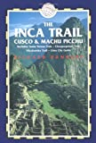 img - for The Inca Trail, Cusco & Machu Picchu, 3rd: Includes the Vilcabamba Trek & Lima City Guide (Inca Trail, Cusco & Machu Picchu: Includes Santa Teresa Trek,) book / textbook / text book