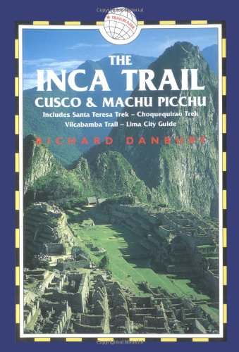 - The Inca Trail, Cusco & Machu Picchu, 3rd: Includes the Vilcabamba Trek & Lima City Guide (Inca Trail, Cusco & Machu Picchu: Includes Santa Teresa Trek,)