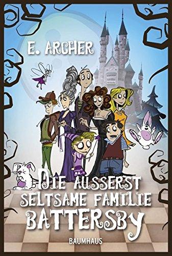 Die äußerst seltsame Familie Battersby (Baumhaus Verlag)