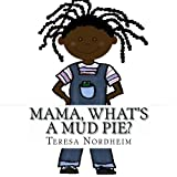 img - for Mama, what's a Mud Pie? book / textbook / text book