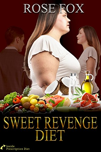 SWEET REVENGE DIET: Inside Prescription Diet (Based on stories Book 2)