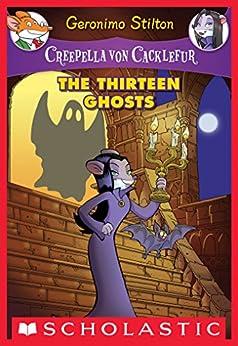 Creepella von Cacklefur #1: The Thirteen Ghosts by [Geronimo Stilton]