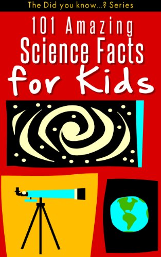101 Amazing SCIENCE Facts for Kids: Science for Kids