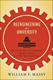 university press - Reengineering the University: How to Be Mission Centered, Market Smart, and Margin Conscious
