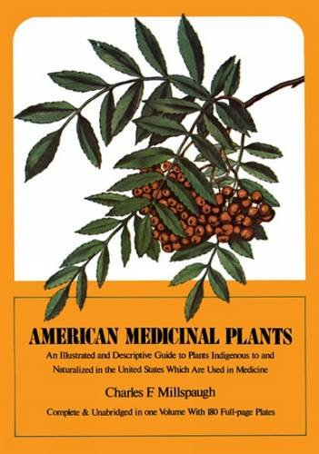 Download American Medicinal Plants: An Illustrated and Descriptive Guide to Plants Indigenous to and Naturalized in the United States Which Are Used in Medicine ebook