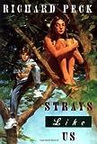 Strays Like Us, Richard Peck, 0803722915