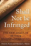 Image of Shall Not Be Infringed: The New Assaults on Your Second Amendment