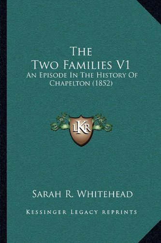 Download The Two Families V1: An Episode In The History Of Chapelton (1852) pdf