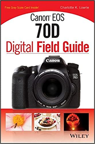 Amazon com: Canon EOS 70D Digital Field Guide (9781118169124