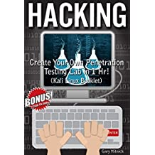 HACKING: Create Your Own Penetration Testing Lab in 1 HR! (Kali Linux Booklet)