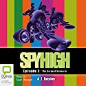 Spy High Episode #3: The Serpent Scenario Audiobook by A. J. Butcher Narrated by Sean Mangan