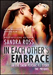 In Each Other's Embrace: An Eve Snow Psychic P.I Prequel (Eve Snow Psychic P.I. Book 0)