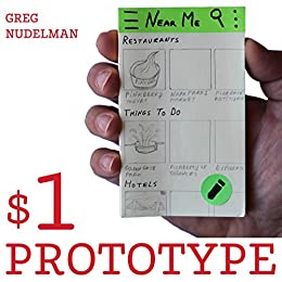 The $1 Prototype: Lean Mobile UX Design and Rapid Innovation for Material Design, iOS8, and RWD by [Nudelman, Greg]
