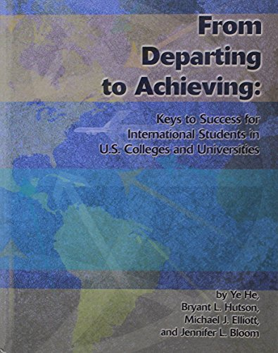 From Departing to Achieving: Keys to Success for International Students in U.S. Colleges and Universities