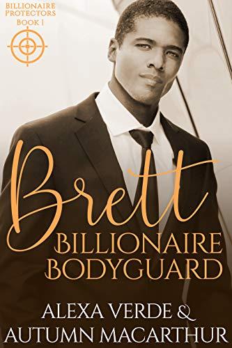 Brett, Billionaire Bodyguard: Sweet, Clean Christian Romance with Suspense (Billionaire Protectors Book 1)