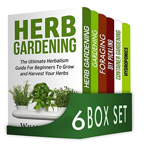 Herbs 6 in 1 Box Set : Herb Gardening, Gardening, Foraging, DIY Pickling, Container Gardening, Hydroponics by [Jones, William , Moore, James ,  ROBINSON, Andrew, Morris, Jennifer , BROWN, Liam ]