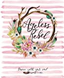 Product review for Ageless Rebel: The Empowering Planner and Playful Journal to Create Your Beautifully, Fearless, Ageless Mindset and Lifestyle (Guided Edition)