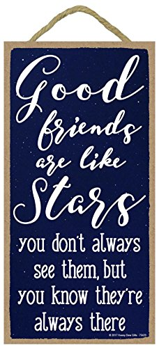 (Good Friends are Like Stars You Dont Always See Them, But Theyre Always There - 5 x 10 inch Hanging, Wall Art, Decorative Wood Sign Home Decor )