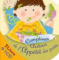 Comptines autour de l'appétit des petits (1CD audio) par Françoise Bobe