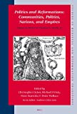 Politics and Reformations : Communities, Polities, Nations, and Empires - Essays in Honor of Thomas A. Brady, Jr, Ocker, C. (ed.), 9004161732