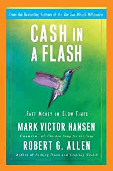 Cash in a Flash: Real Money in No Time by [Allen, Robert G., Hansen, Mark Victor]