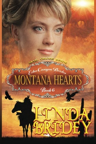 Mail Order Bride - Montana Hearts: Clean Historical Cowboy Mystery Romance Novel (Echo Canyon Brides) (Volume 6) pdf epub