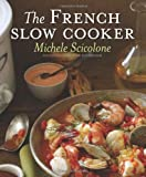 The French Slow Cooker, Michele Scicolone, 0547508042