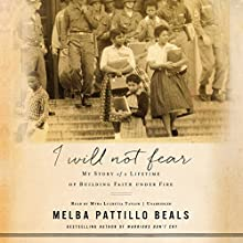 I Will Not Fear: My Story of a Lifetime of Building Faith Under Fire Audiobook by Melba Pattillo Beals Narrated by Myra Lucretia Taylor