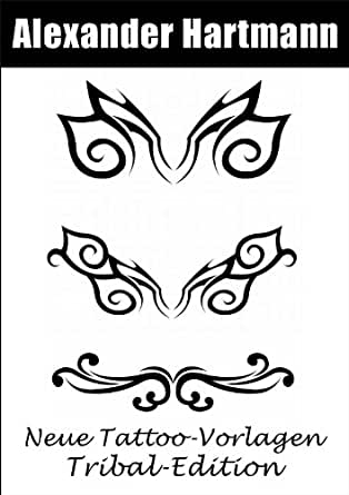 Amazon Com Neue Tattoo Vorlagen Tribal Edition German Edition Ebook Hartmann Alexander Kindle Store
