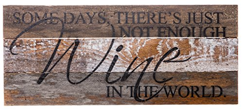 Second Nature By Hand SOME DAYS THERE'S JUST NOT ENOUGH WINE - Reclaimed Pallet Wood Wall Art, Handcrafted Decorative Plaque, 14