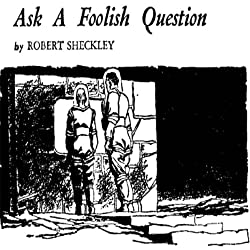 Ask a Foolish Question