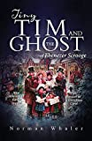 Download Tiny Tim and the Ghost of Ebenezer Scrooge: The Sequel to a Christmas Carol in PDF ePUB Free Online
